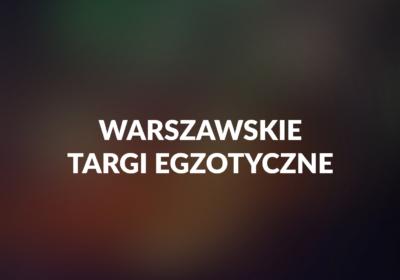 warszawskie targi egzotyczne